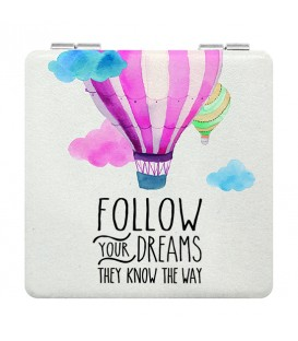 "Miroir de poche ""Follow your dreams they know the way"""